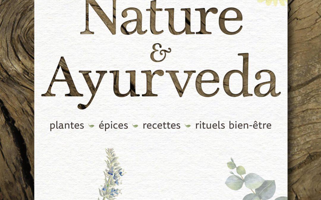 Livre inspirant Nature et Ayurveda :  pour traiter son corps aux petits soins